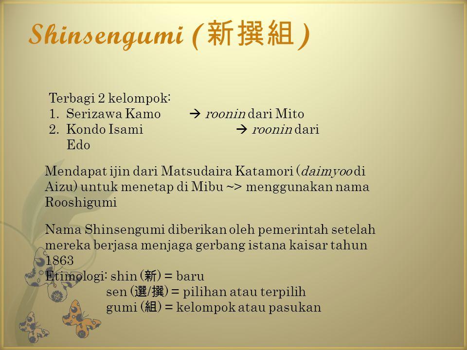 Shinsengumi (新撰組) Terbagi 2 kelompok: Serizawa Kamo  roonin dari Mito