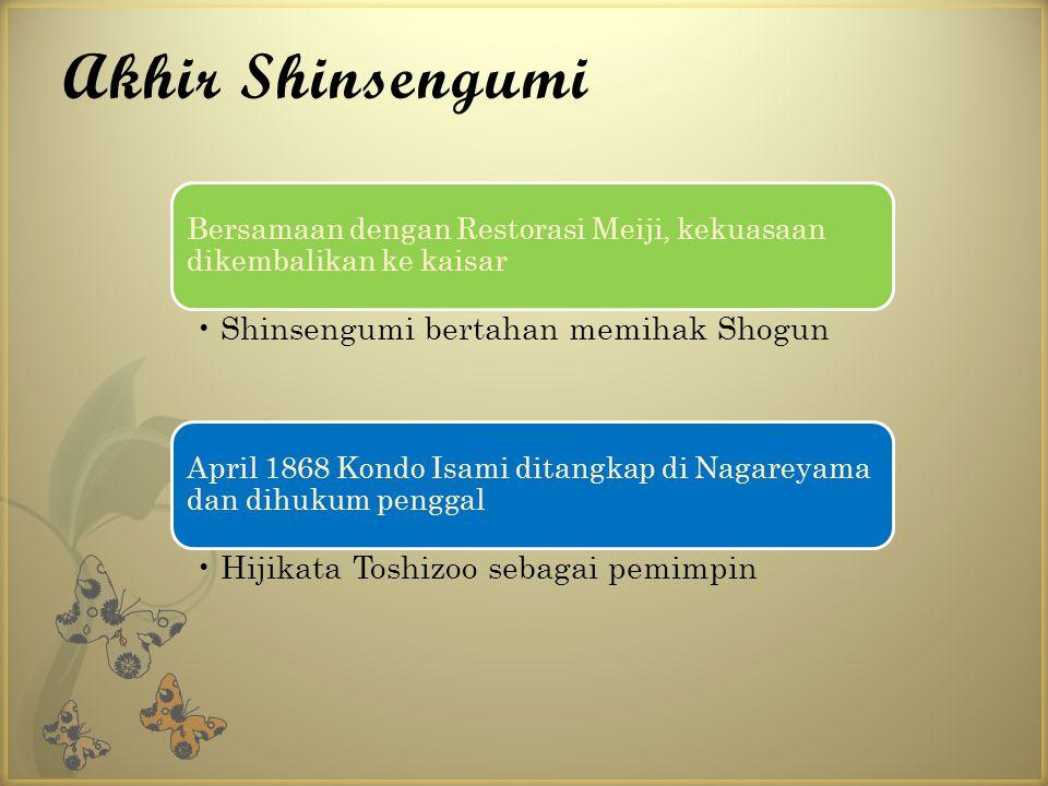 Akhir Shinsengumi Shinsengumi bertahan memihak Shogun