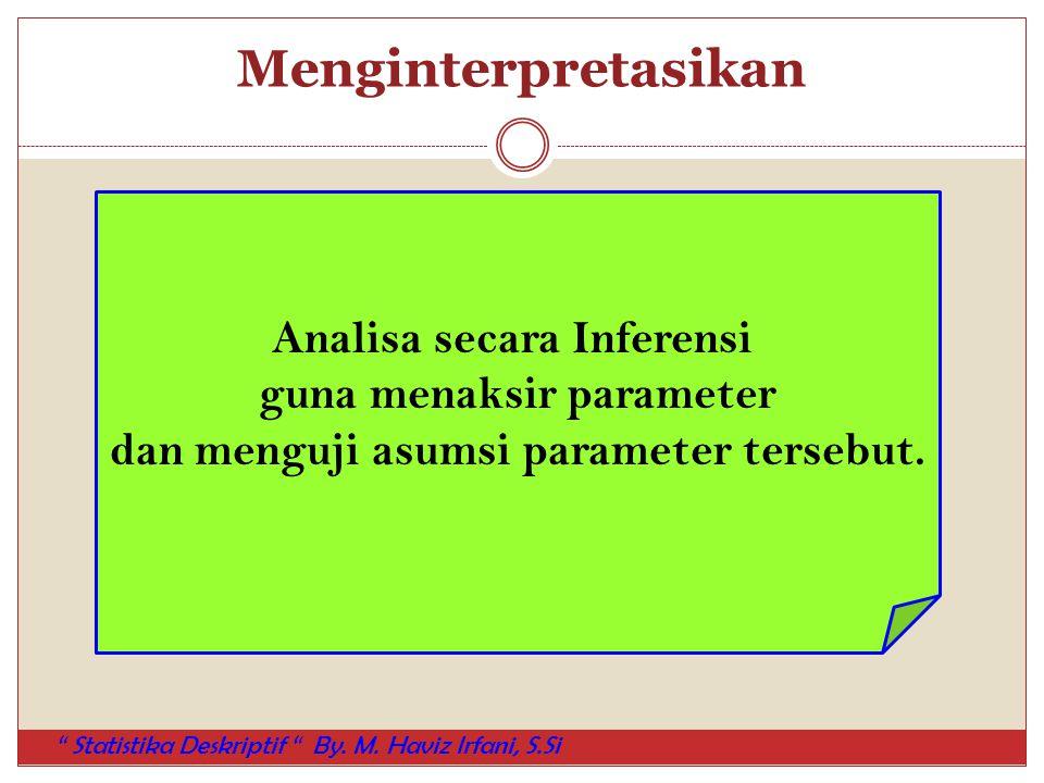 Menginterpretasikan Analisa secara Inferensi guna menaksir parameter