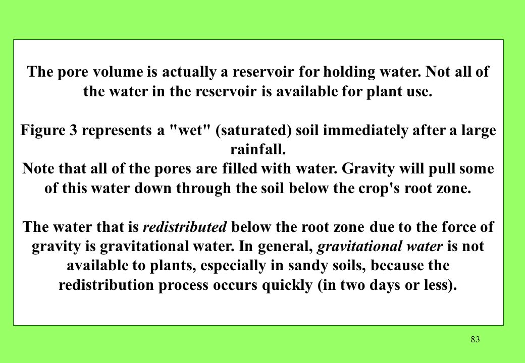 The pore volume is actually a reservoir for holding water