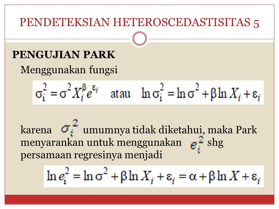 PENDETEKSIAN HETEROSCEDASTISITAS 5