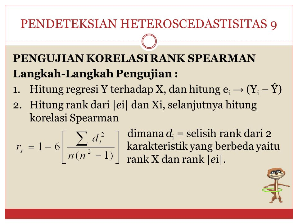 PENDETEKSIAN HETEROSCEDASTISITAS 9