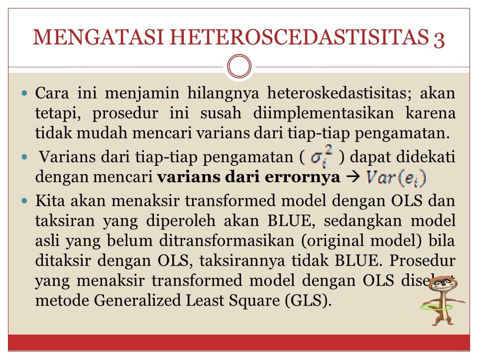 MENGATASI HETEROSCEDASTISITAS 3
