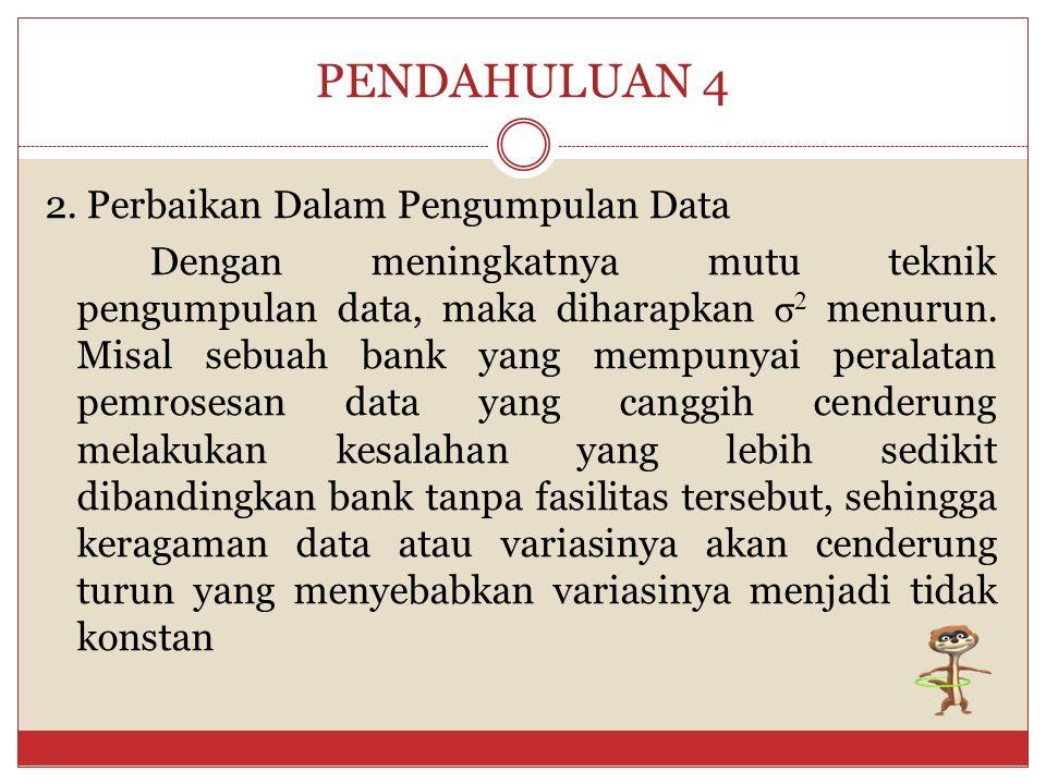 PENDAHULUAN 4 2. Perbaikan Dalam Pengumpulan Data