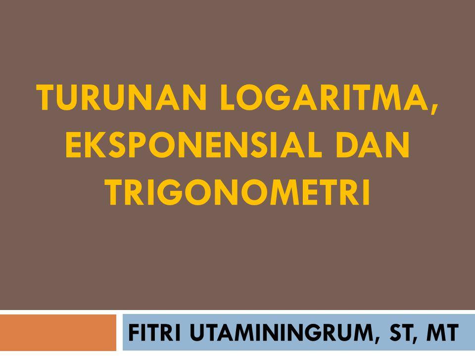 TURUNAN logaritma, eksponensial dan TRIGONOMETRI