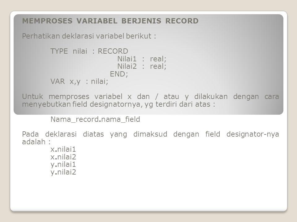 MEMPROSES VARIABEL BERJENIS RECORD