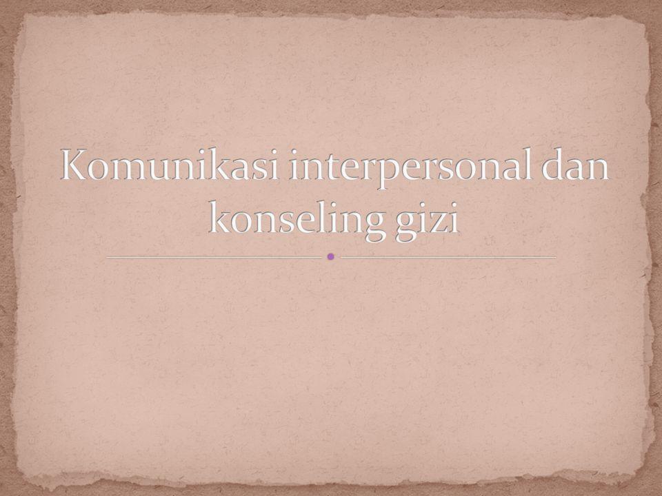 Komunikasi interpersonal dan konseling gizi