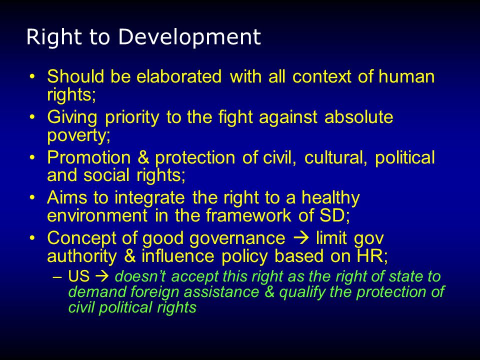 Right to Development Should be elaborated with all context of human rights; Giving priority to the fight against absolute poverty;