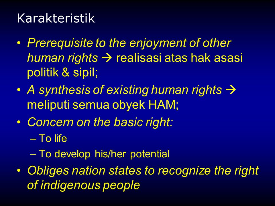 A synthesis of existing human rights  meliputi semua obyek HAM;