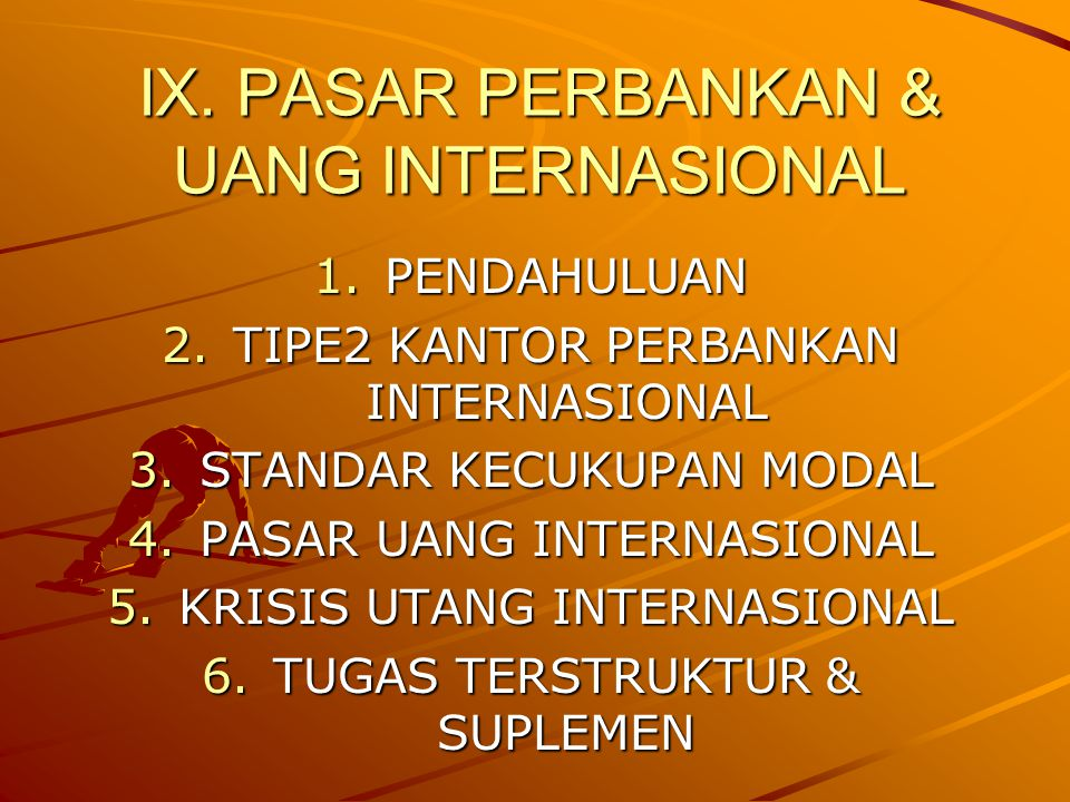 IX. PASAR PERBANKAN & UANG INTERNASIONAL