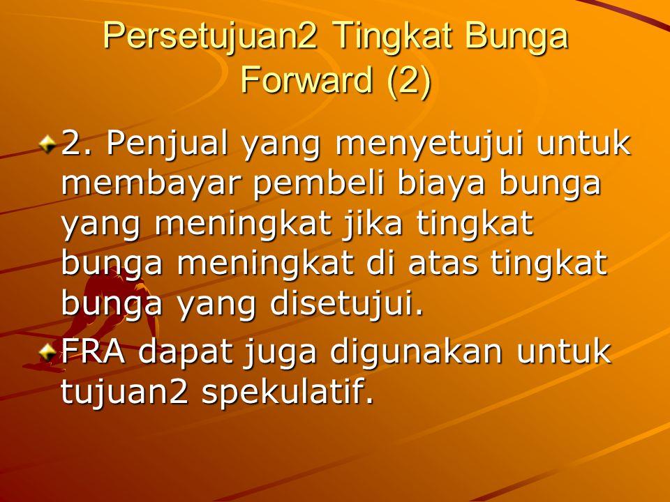 Persetujuan2 Tingkat Bunga Forward (2)