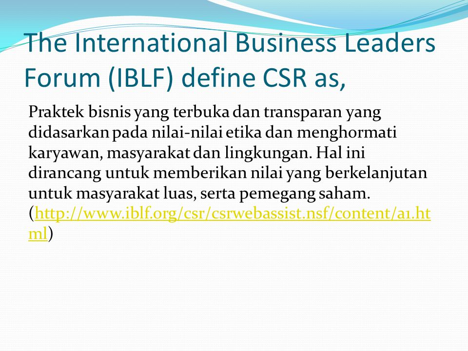 The International Business Leaders Forum (IBLF) define CSR as,
