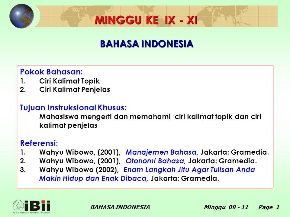 MINGGU KE IX - XI BAHASA INDONESIA Pokok Bahasan: