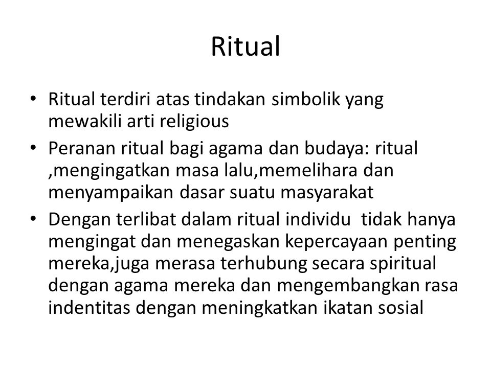 Ritual Ritual terdiri atas tindakan simbolik yang mewakili arti religious.