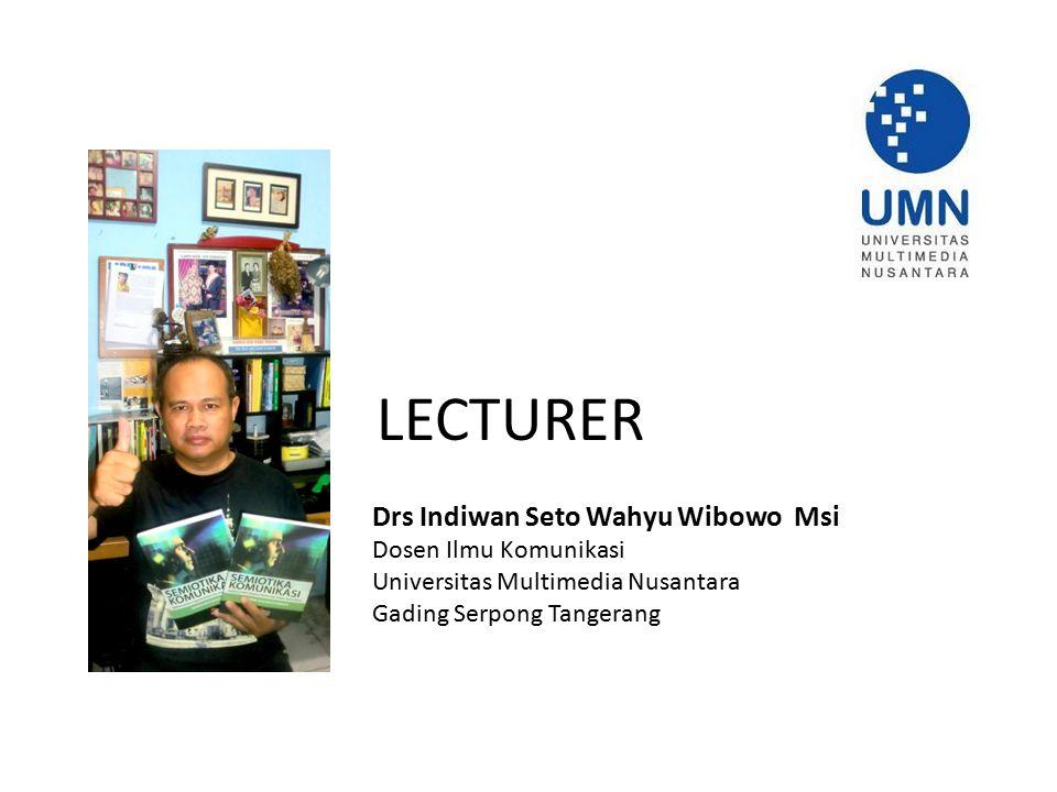 LECTURER Drs Indiwan Seto Wahyu Wibowo Msi Dosen Ilmu Komunikasi