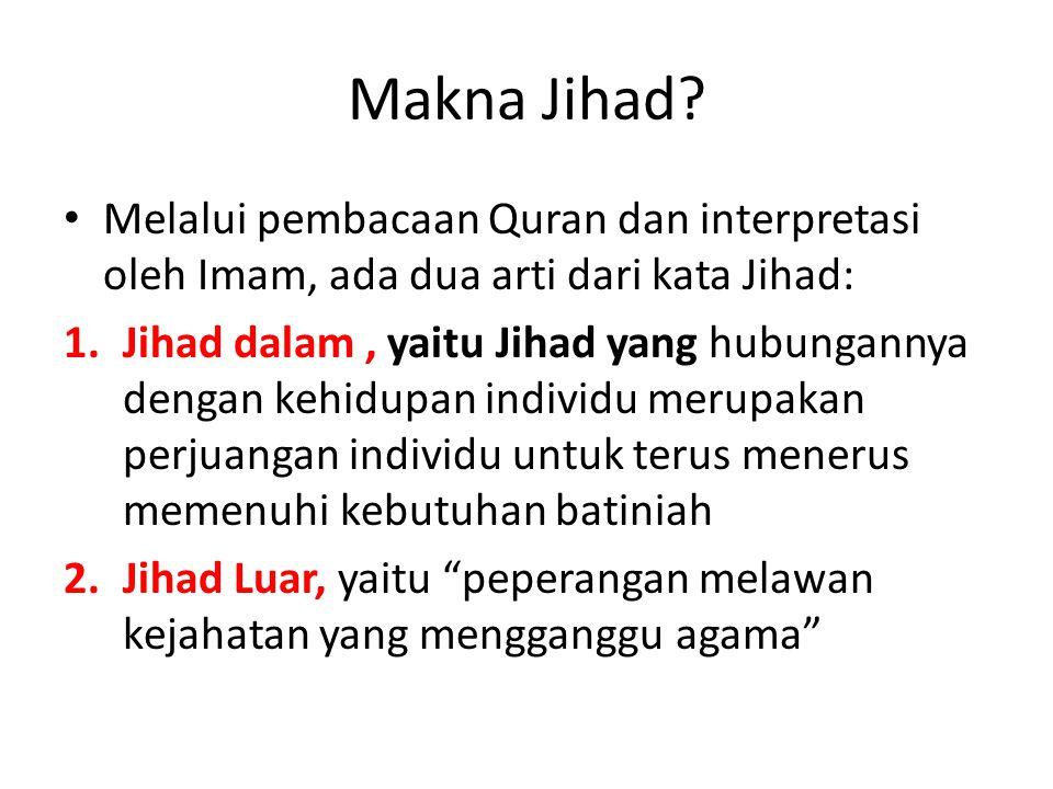 Makna Jihad Melalui pembacaan Quran dan interpretasi oleh Imam, ada dua arti dari kata Jihad: