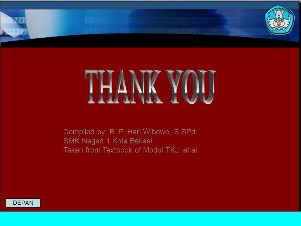THANK YOU Compiled by: R. P. Hari Wibowo, S.SPd