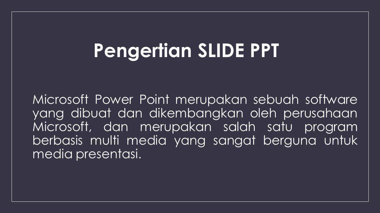 Pengertian SLIDE PPT