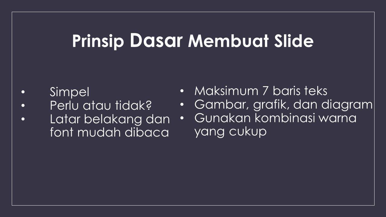Prinsip Dasar Membuat Slide