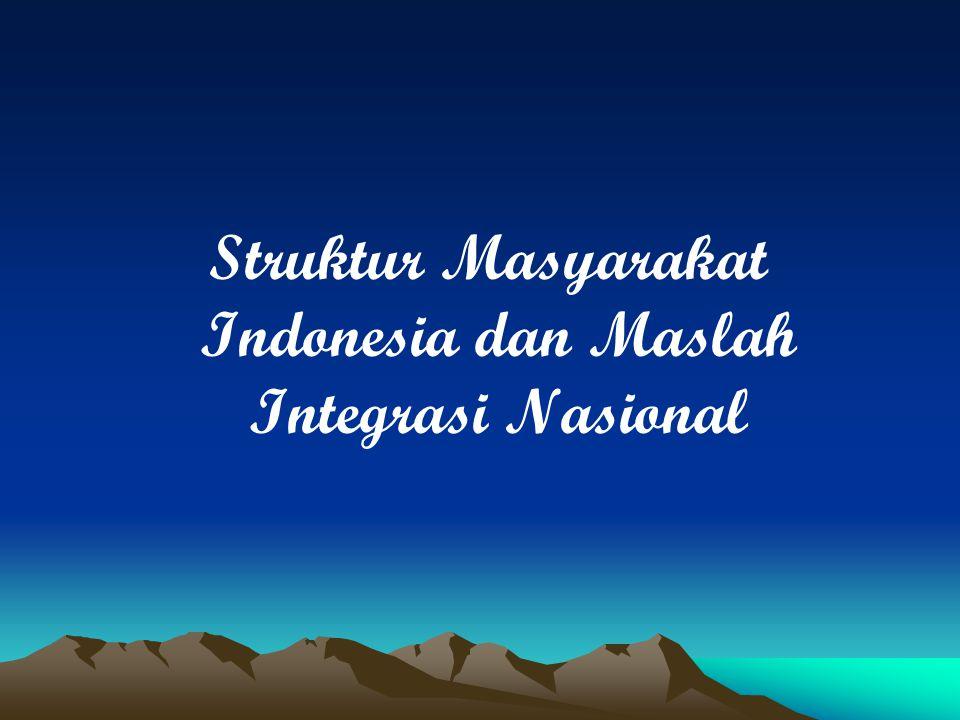 Struktur Masyarakat Indonesia dan Maslah Integrasi Nasional
