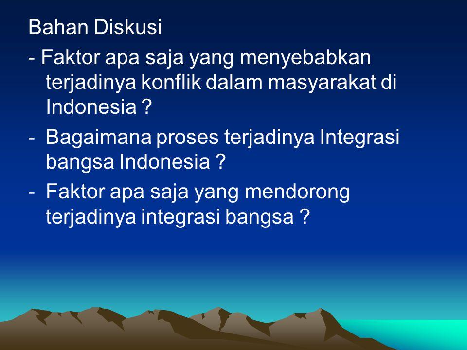 Bahan Diskusi - Faktor apa saja yang menyebabkan terjadinya konflik dalam masyarakat di Indonesia