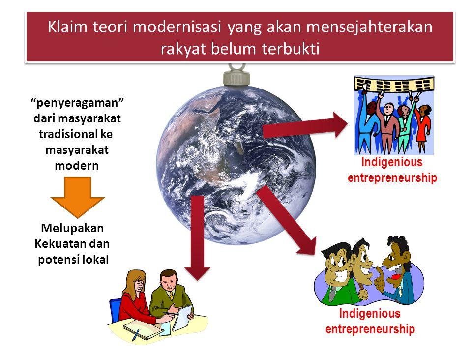 Klaim teori modernisasi yang akan mensejahterakan rakyat belum terbukti