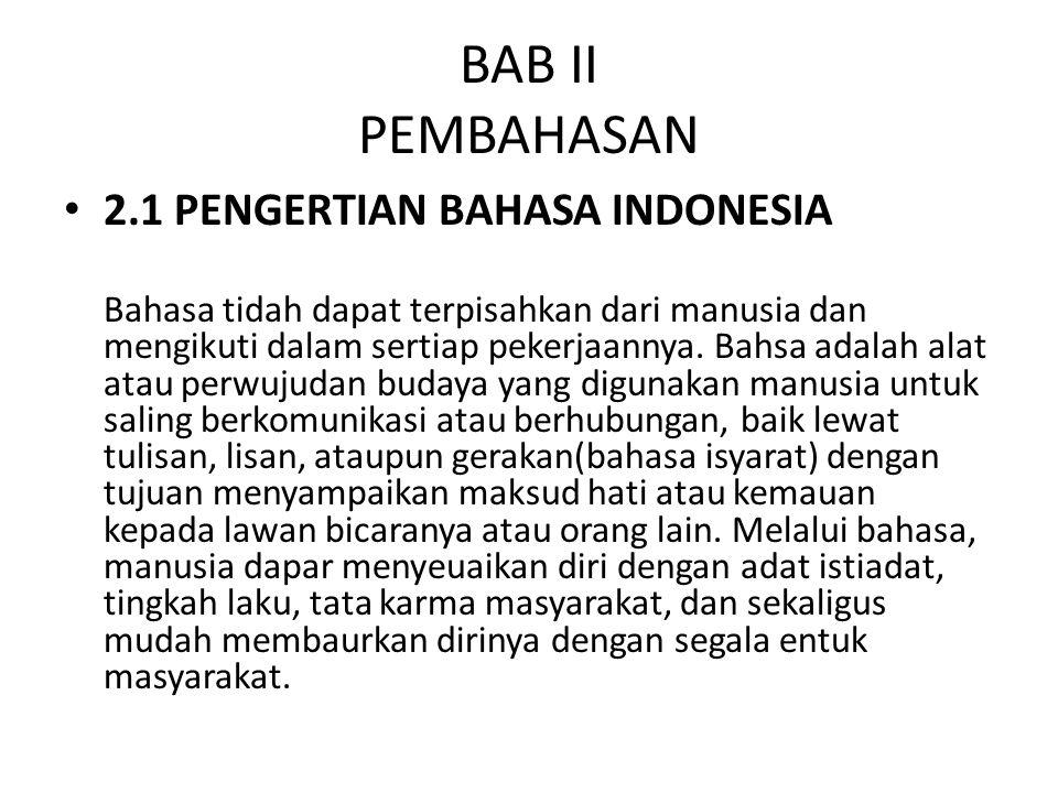 BAB II PEMBAHASAN 2.1 PENGERTIAN BAHASA INDONESIA