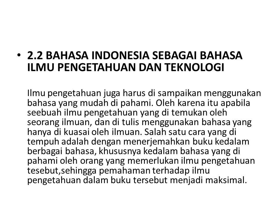 2.2 BAHASA INDONESIA SEBAGAI BAHASA ILMU PENGETAHUAN DAN TEKNOLOGI