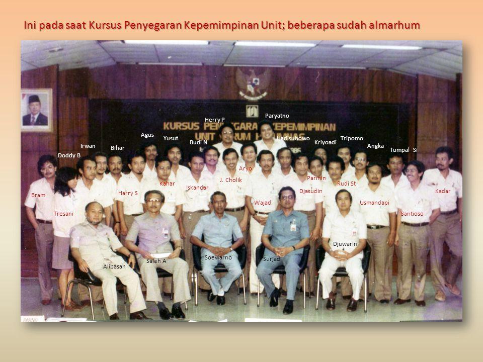 Ini pada saat Kursus Penyegaran Kepemimpinan Unit; beberapa sudah almarhum