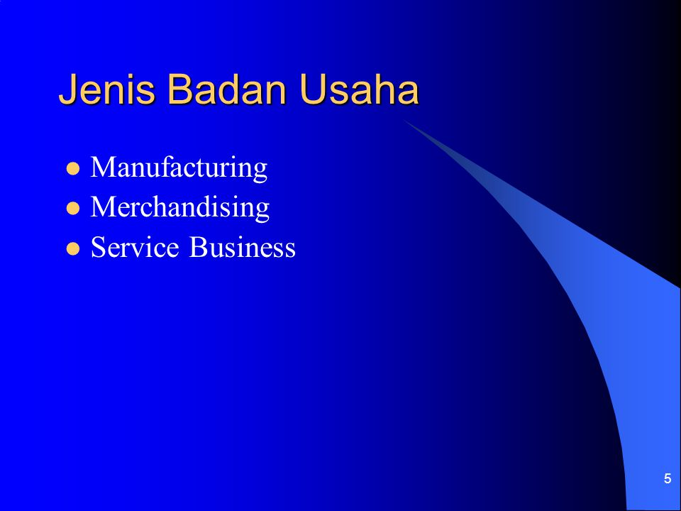 Jenis Badan Usaha Manufacturing Merchandising Service Business