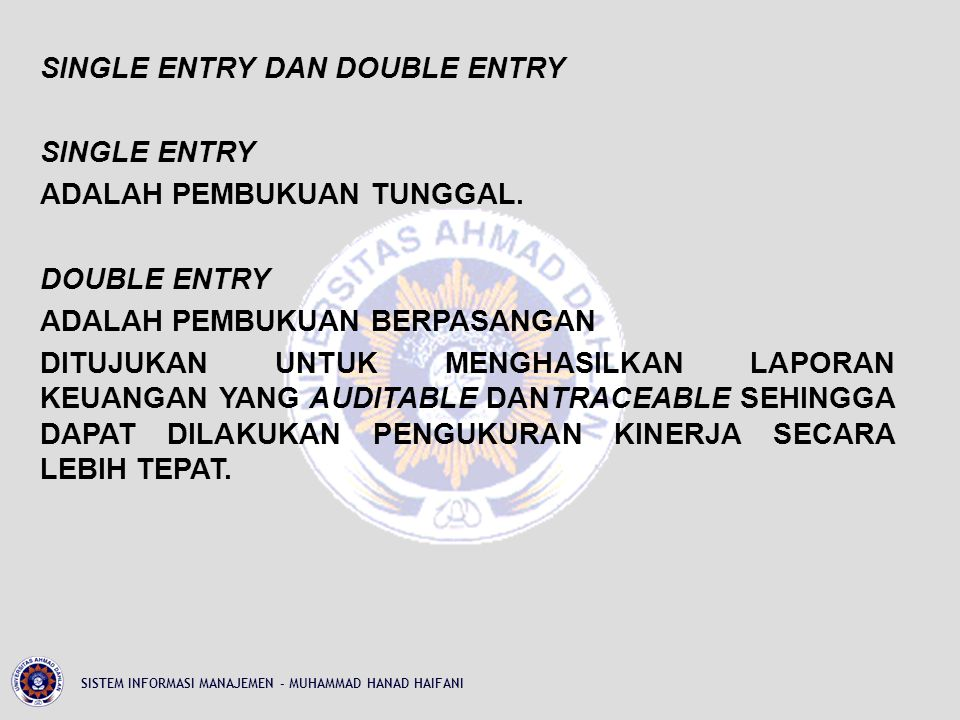 SINGLE ENTRY DAN DOUBLE ENTRY SINGLE ENTRY ADALAH PEMBUKUAN TUNGGAL
