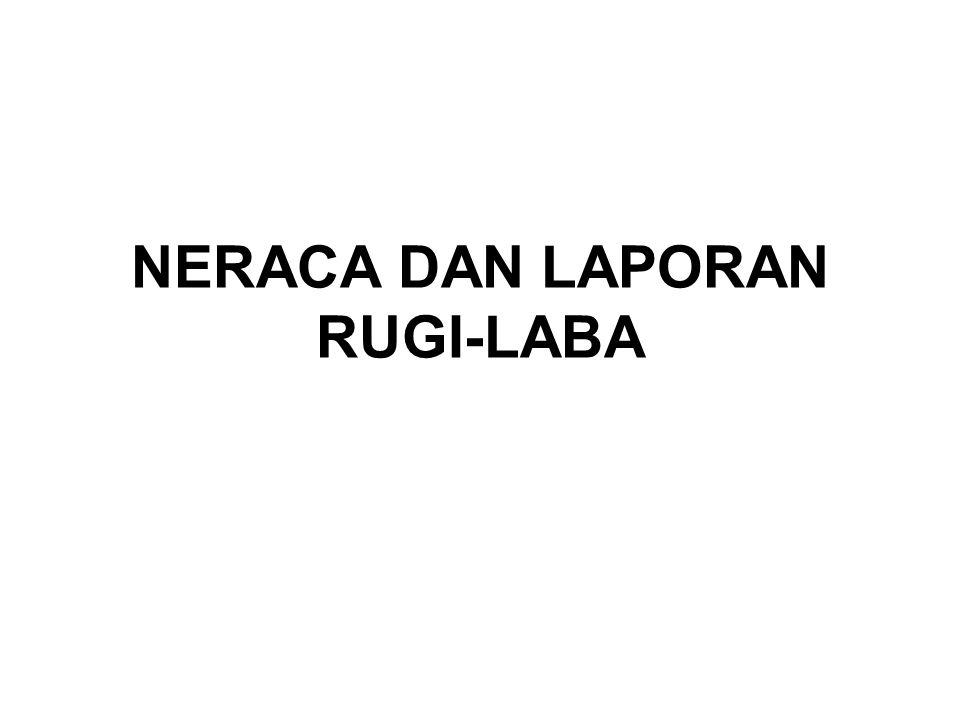 NERACA DAN LAPORAN RUGI-LABA