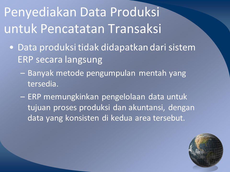 Penyediakan Data Produksi untuk Pencatatan Transaksi