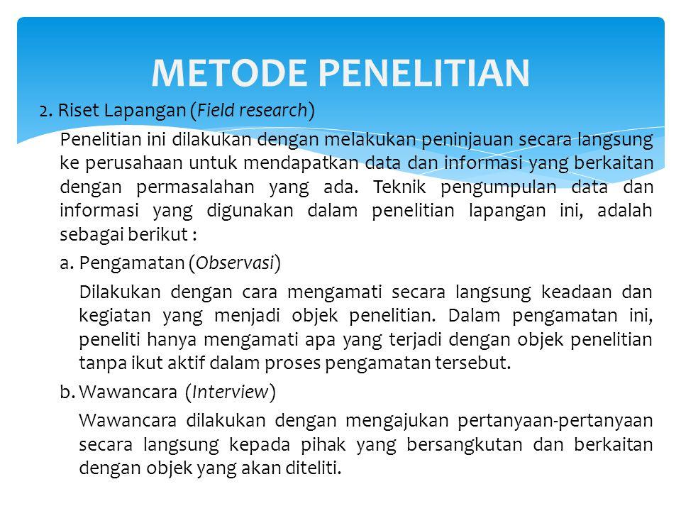 METODE PENELITIAN 2. Riset Lapangan (Field research)