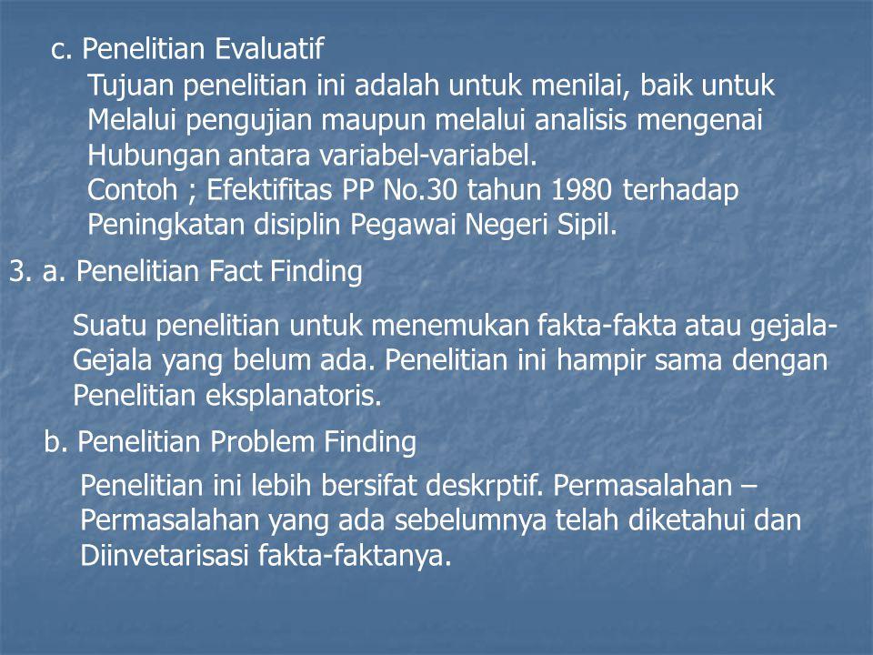 c. Penelitian Evaluatif