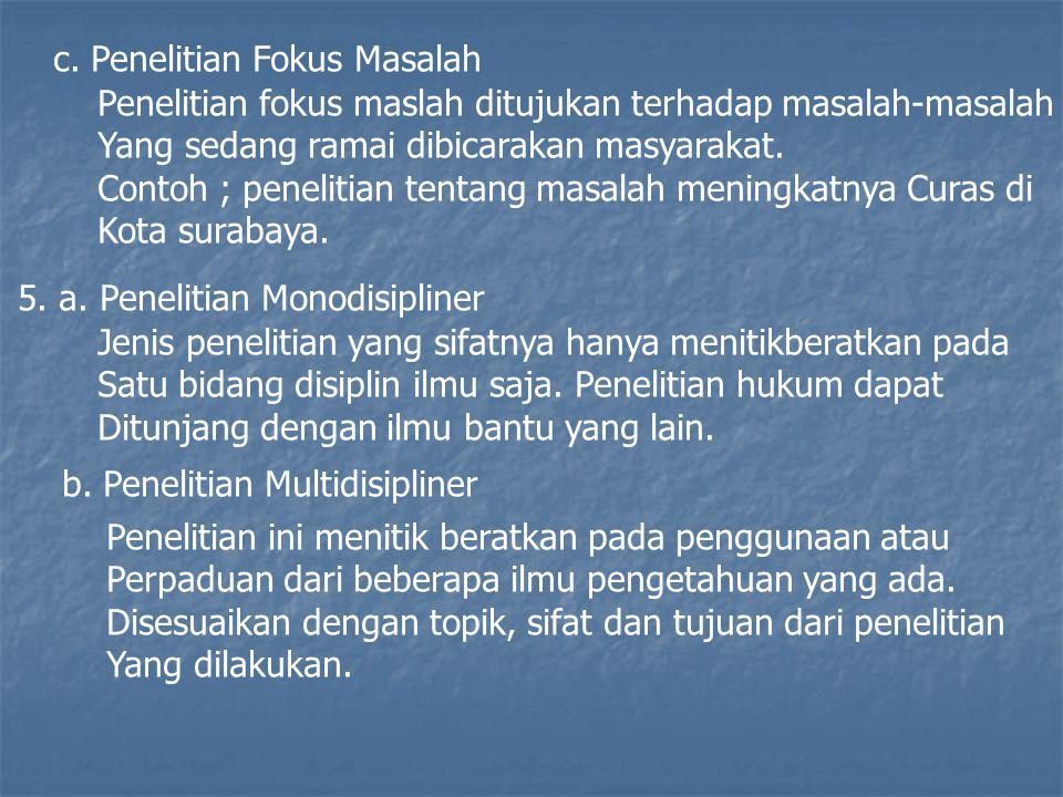c. Penelitian Fokus Masalah