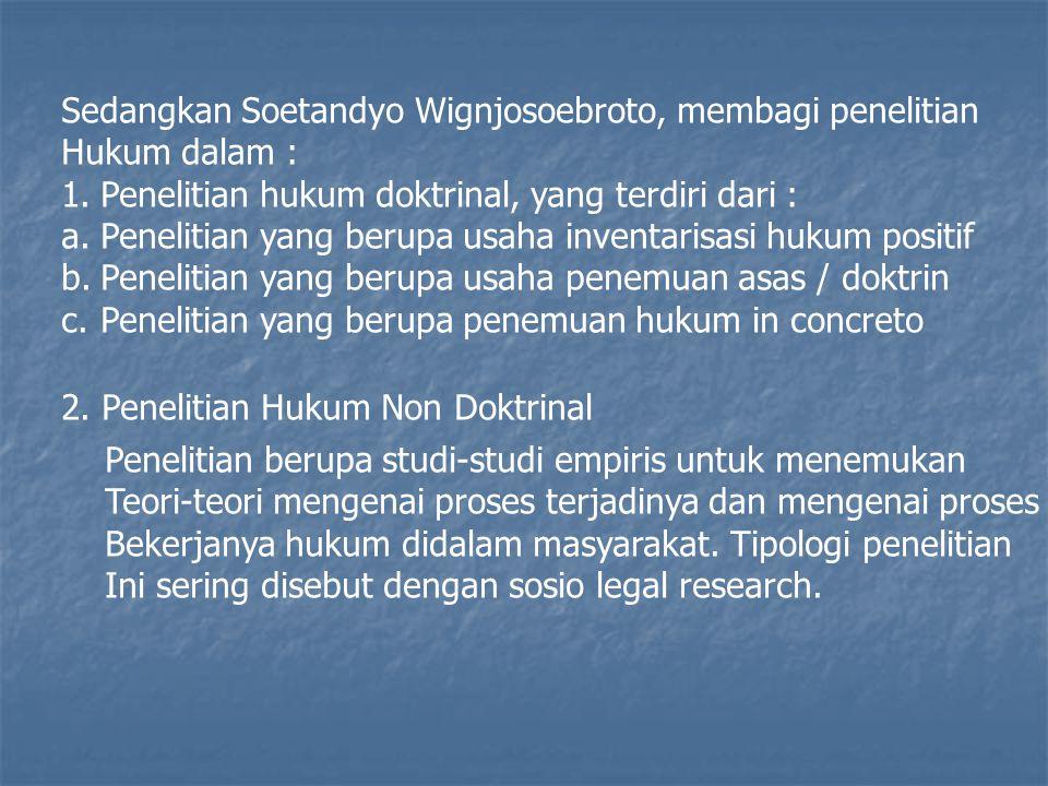 Sedangkan Soetandyo Wignjosoebroto, membagi penelitian