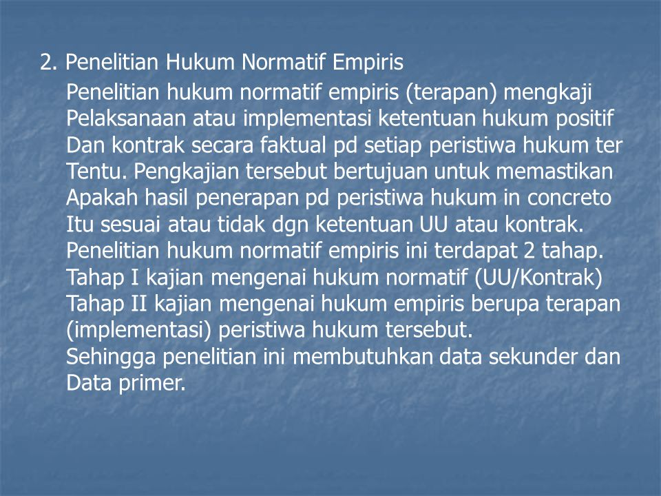 2. Penelitian Hukum Normatif Empiris