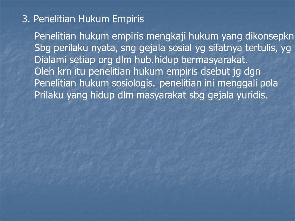 3. Penelitian Hukum Empiris