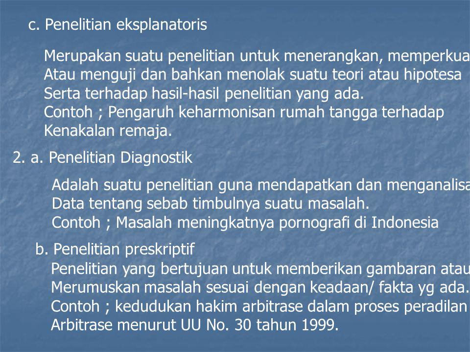 c. Penelitian eksplanatoris