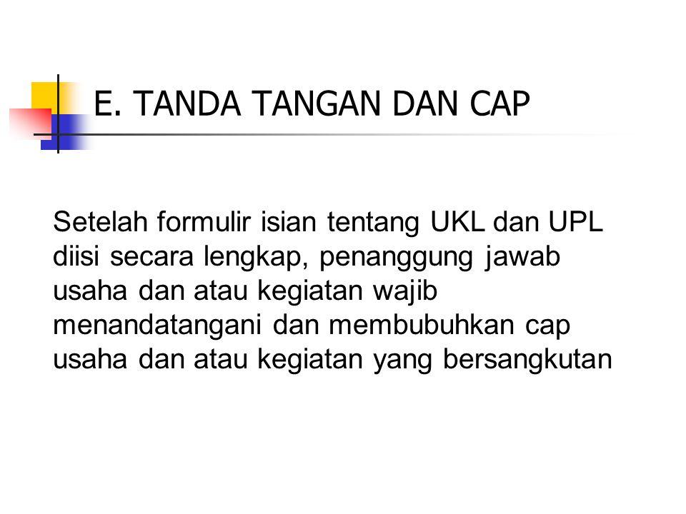 E. TANDA TANGAN DAN CAP