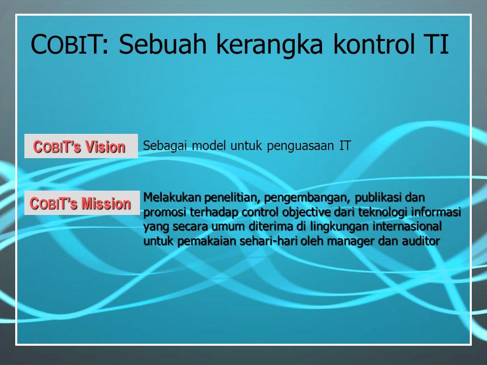 COBIT: Sebuah kerangka kontrol TI