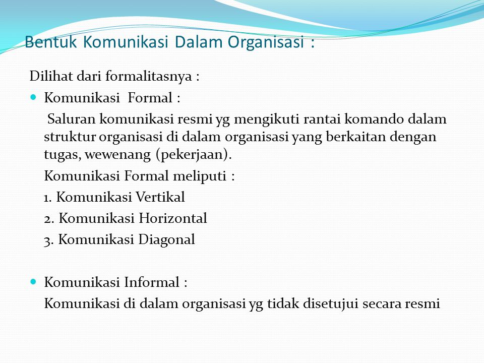 Bentuk Komunikasi Dalam Organisasi :