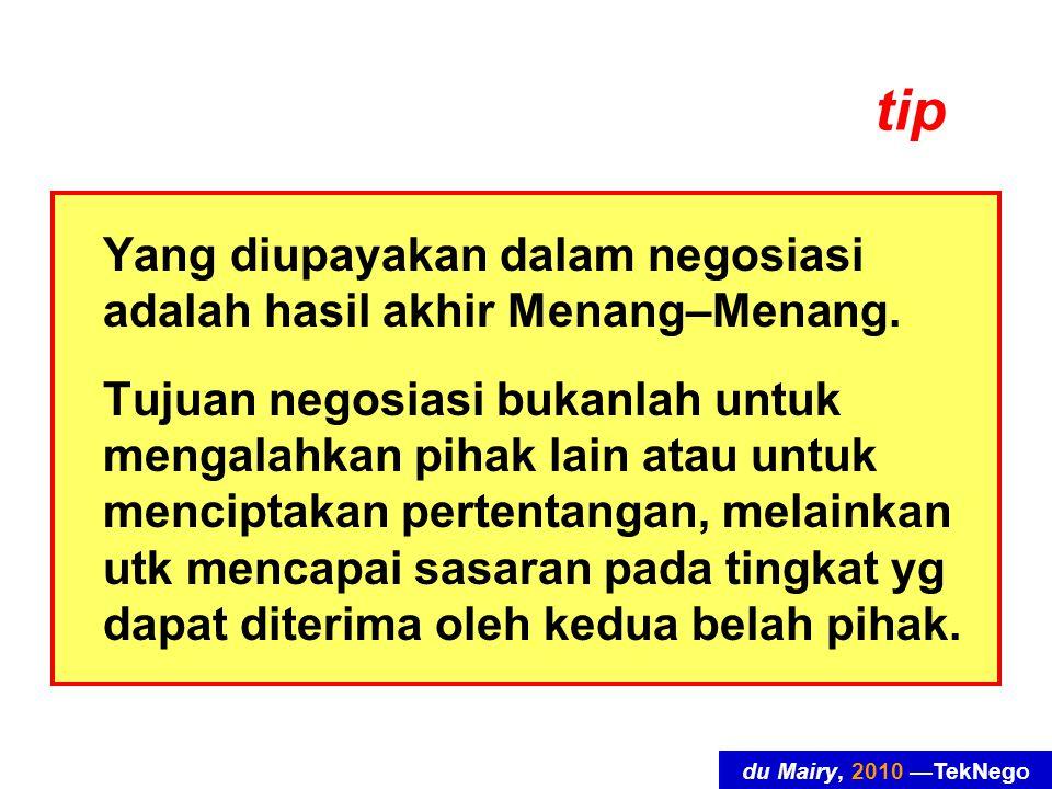 tip Yang diupayakan dalam negosiasi adalah hasil akhir Menang–Menang.