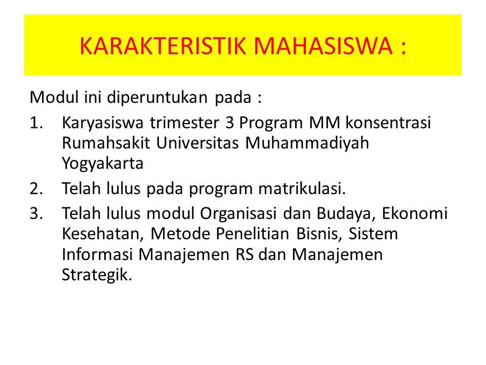 KARAKTERISTIK MAHASISWA :