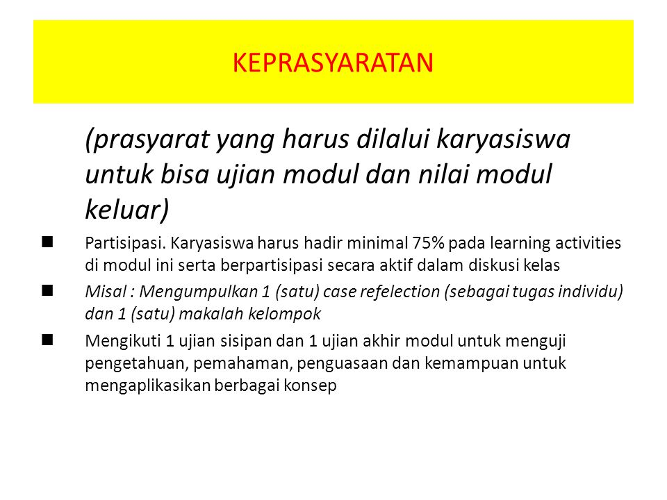 KEPRASYARATAN (prasyarat yang harus dilalui karyasiswa untuk bisa ujian modul dan nilai modul keluar)