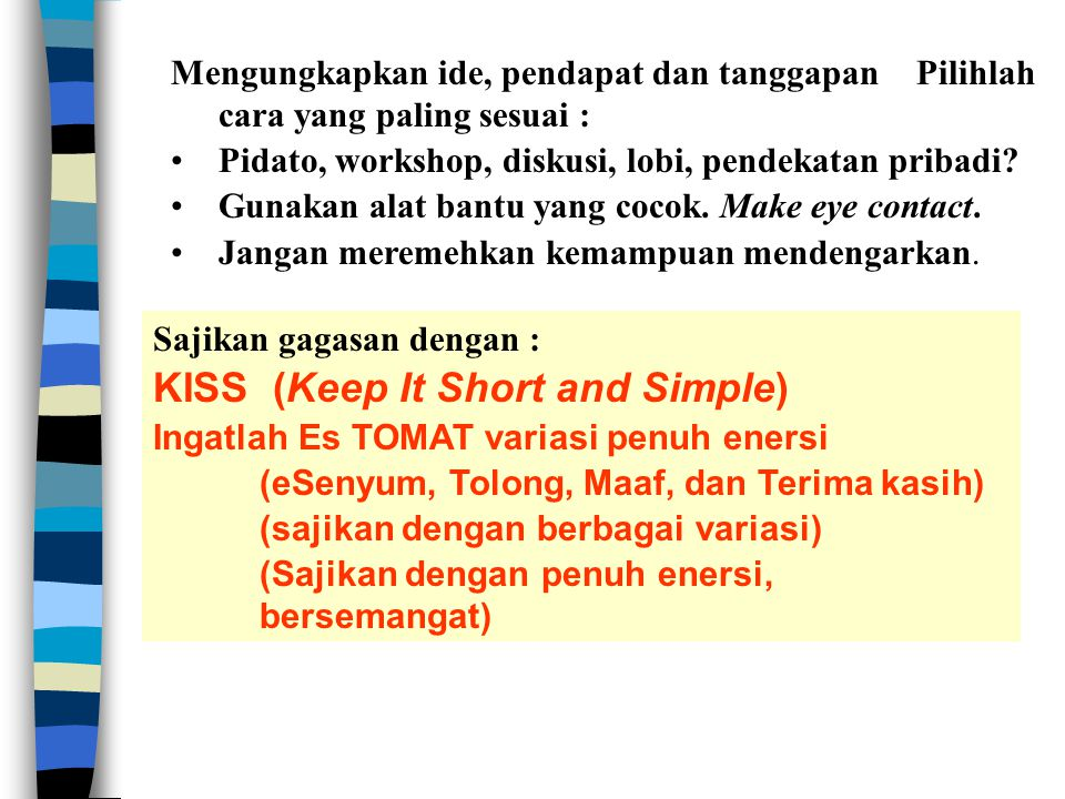 KISS (Keep It Short and Simple)