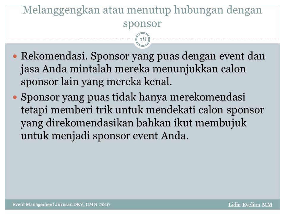 Melanggengkan atau menutup hubungan dengan sponsor