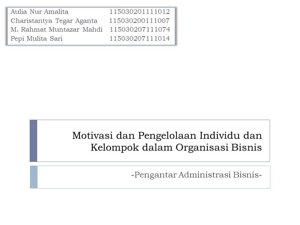 Motivasi dan Pengelolaan Individu dan Kelompok dalam Organisasi Bisnis