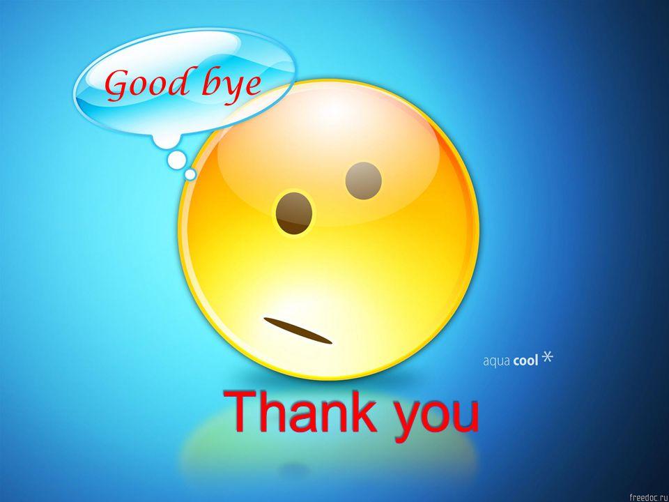 Good bye Thank you